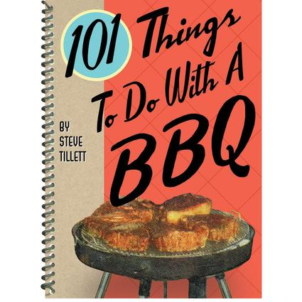 101 Things to Do with a BBQ Cookbook